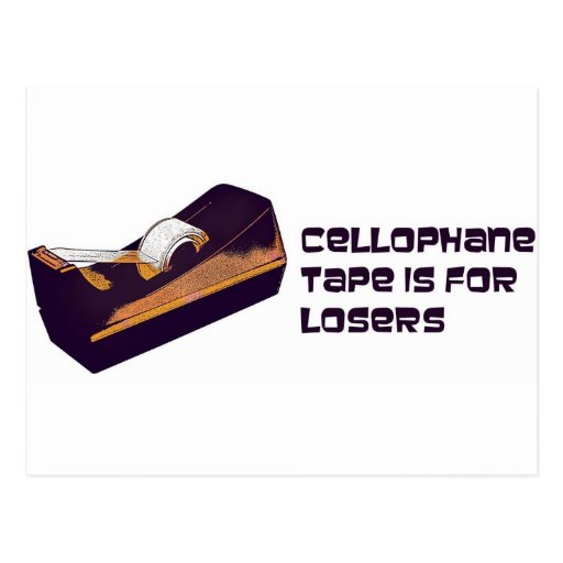 Cellophane Tape Is for Losers Post Card