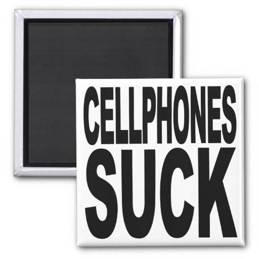 Cellphones Suck Refrigerator Magnets