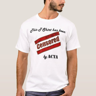 Censored by ACTA T-Shirt