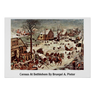 Census At Bethlehem By Bruegel A. Pieter Poster