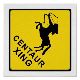 Centaur Crossing - sign Poster