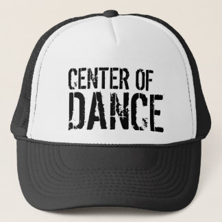 CENTER OF DANCE TRUCKER HAT