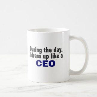CEO During The Day Coffee Mug