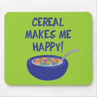 Cereal Makes Me Happy Mouse Pad