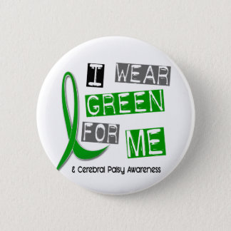 Cerebral Palsy I Wear Green For ME 37 2 Inch Round Button
