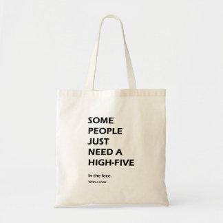 Certains ont besoin juste de hauts cinq tote bag