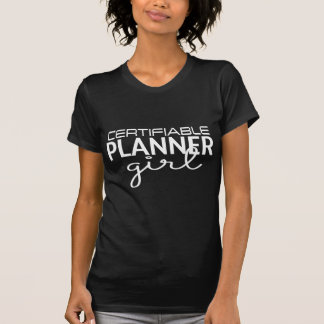Certifiable Planner Girl T-shirt