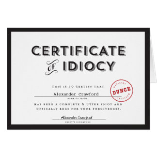 Certificate of Idiocy Apology Card