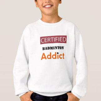 Certified Badminton Addict Sweatshirt