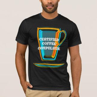 CERTIFIED COFFEE COMPULSIVE T-Shirt