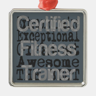 Certified Fitness Trainer Extraordinaire Metal Ornament
