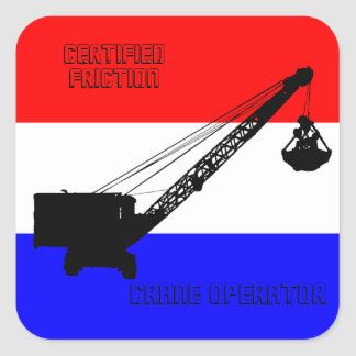 CERTIFIED FRICTION CRANE OPERATOR PATRIOTIC SQUARE STICKER