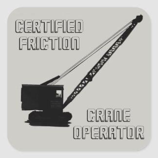 CERTIFIED FRICTION CRANE OPERATOR VINTAGE CRAWLER SQUARE STICKER