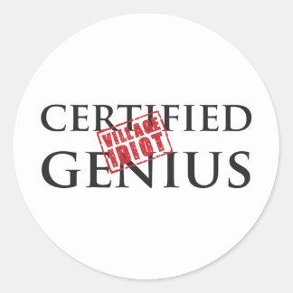 Certified Genius: VILLAGE IDIOT 2 Round Sticker