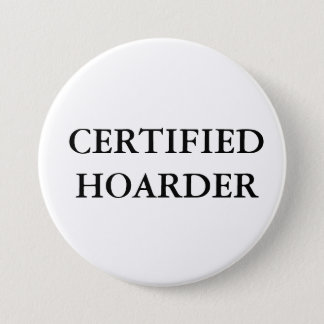 CERTIFIED HOARDER 3 INCH ROUND BUTTON