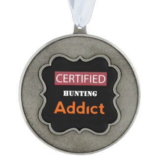 Certified Hunting Addict Scalloped Pewter Ornament