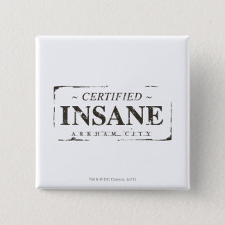 Certified Insane Stamp 2 Inch Square Button