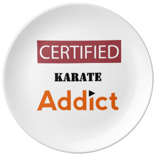 Certified Karate Addict Porcelain Plate