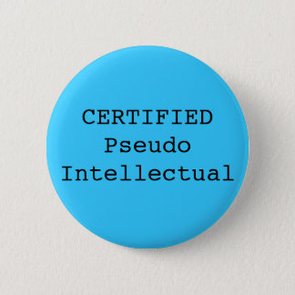 CERTIFIED Pseudo Intellectual 2 Inch Round Button