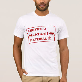Certified Relationship Material T-Shirt