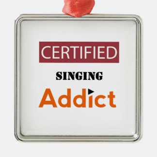 Certified Singing Addict Silver-Colored Square Ornament
