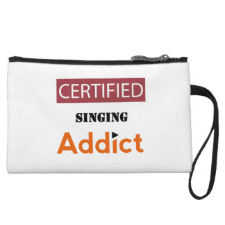 Certified Singing Addict Wristlet Purses