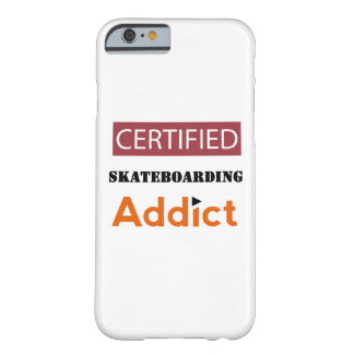 Certified Skateboarding Addict Barely There iPhone 6 Case