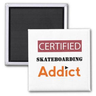 Certified Skateboarding Addict Square Magnet