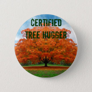 certified tree hugger 2 inch round button