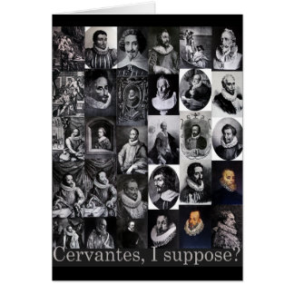 Cervantes, I suppose? ...Portraits of Cervantes Card