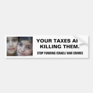 CESSEZ DE FINANCER DES CRIMES DE GUERRE ISRAÉLIENS AUTOCOLLANTS POUR VOITURE