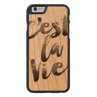 C'est la vie quote carved cherry iPhone 6 case