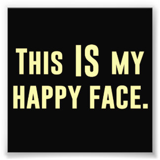 C'EST mon visage heureux Impression Photographique