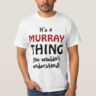 C'est une chose de Murray que vous ne comprendriez T-shirts