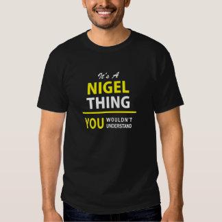 C'est une chose de NIGEL, vous ne comprendrait pas T-shirt