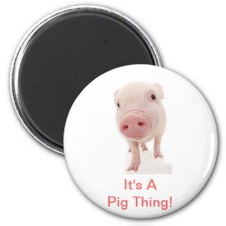 C'est une chose de porc magnet rond 8 cm