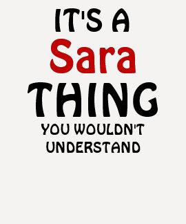 C'est une chose de sara que vous ne comprendriez t-shirt