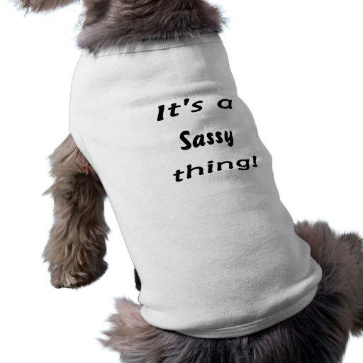 C'est une chose impertinente ! tee-shirt pour animal domestique