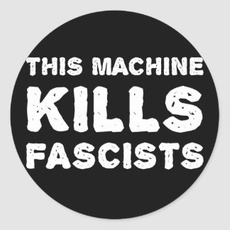 Cette machine tue des fascistes sticker rond