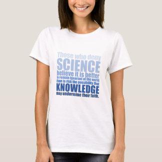 Ceux qui nient la science t-shirt
