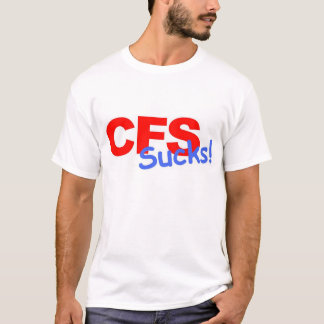 CFS Sucks T-Shirt