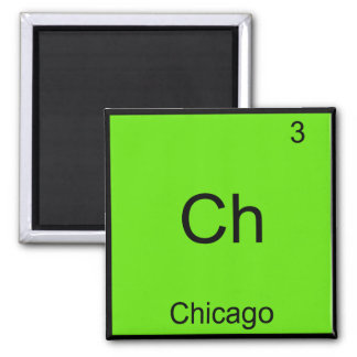 Ch - Chicago Funny Chemistry Element Symbol Tee Square Magnet