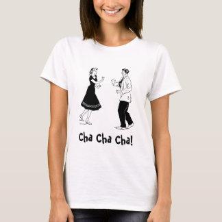 Cha Cha Cha! T-Shirt
