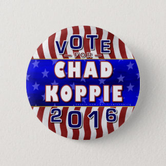 Chad Koppie President 2016 Election Constitution 2 Inch Round Button