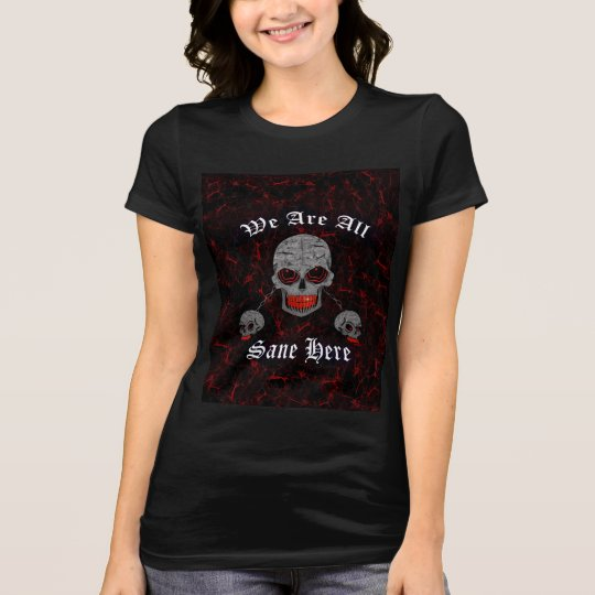 Chained Skulls We Are All Sane Here T-Shirt