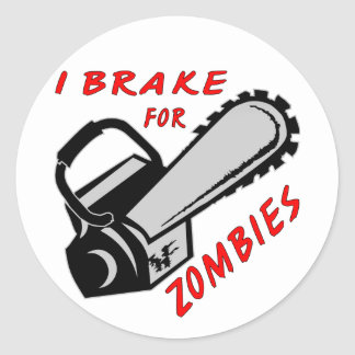 Chainsaw I Brake For Zombies Round Sticker