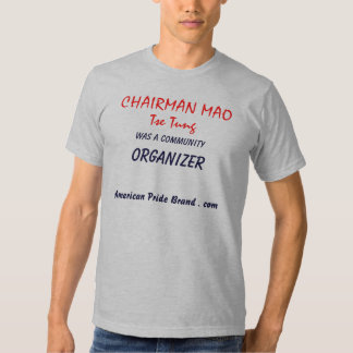 CHAIRMAN MAO, Tse Tung, was a community, ORGANI... T-Shirt