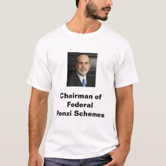 Chairman of Federal Ponzi Schemes T-Shirt