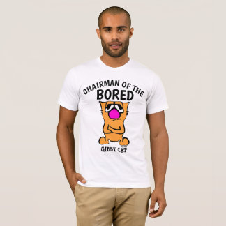 CHAIRMAN OF THE BORED, Funny Gibby Cat T-shirts