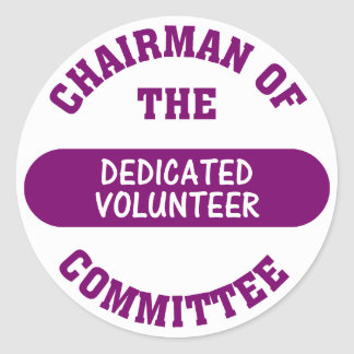 Chairman of the Dedicated Volunteer Committee Round Sticker